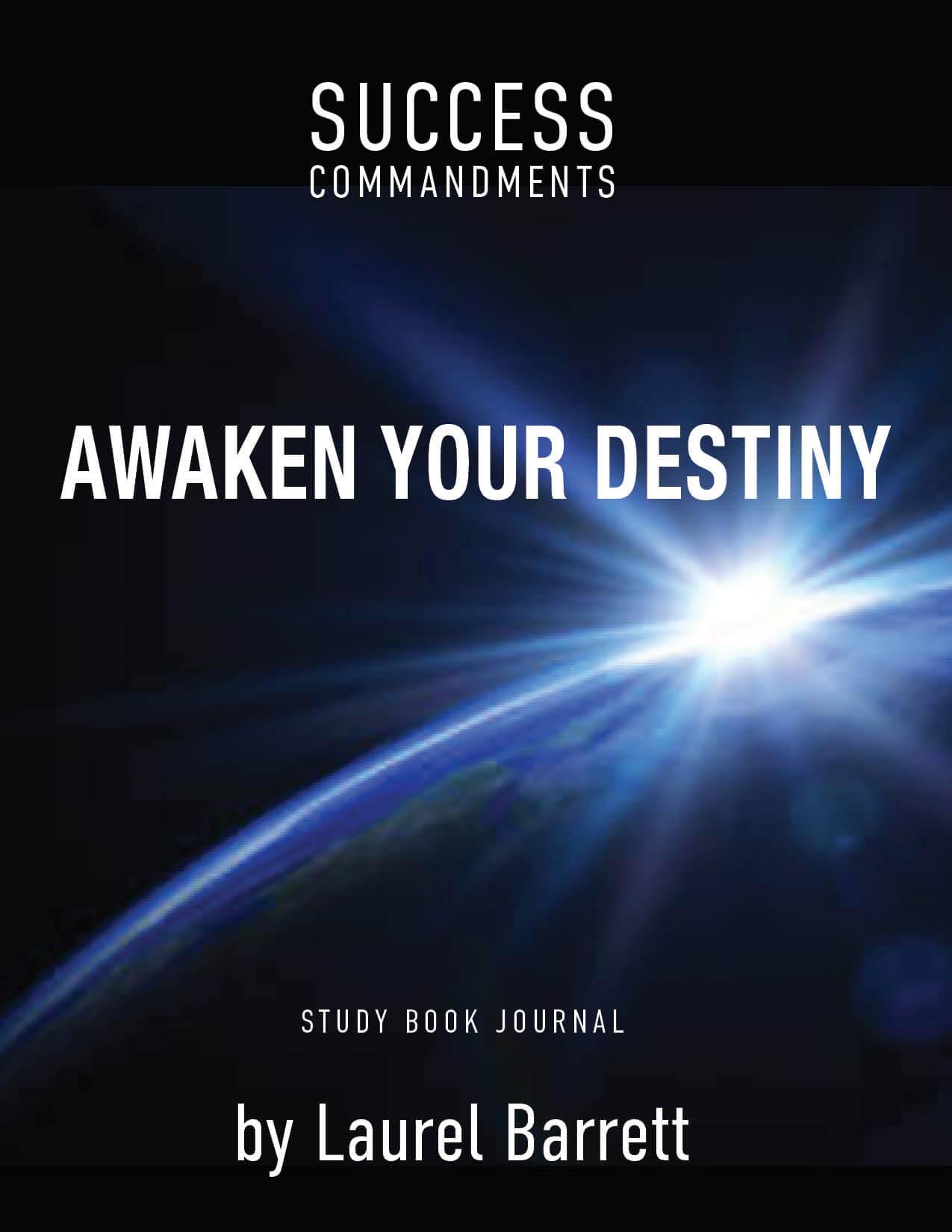 SUCCESS COMMANDMENTS: AWAKEN YOUR DESTINY BOOK. STUDY JOURNAL